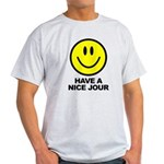Have a Nice Jour Light T-Shirt