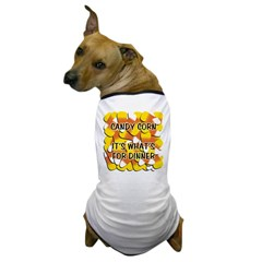 Candy Corn It's What's For Dinner Dog T-Shirt