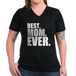 Best. Mom. Ever. Women's V-Neck Dark T-Shirt