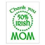 50% Irish - Thank You Mom Small Poster