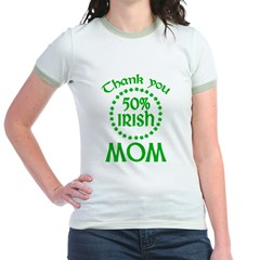 50% Irish - Thank You Mom Jr. Ringer T-Shirt