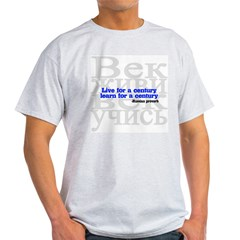 Live for a Century, Learn for a Century Light T-Shirt
