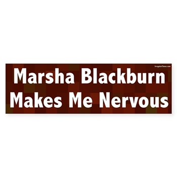 Marsha Blackburn makes me nervous (anti-Blackburn bumper sticker)