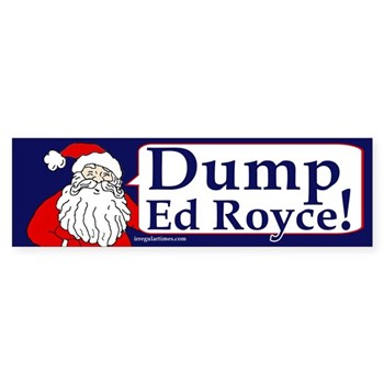 Santa Claus Says Dump Ed Royce! (Christmastime bumper sticker against Republican congressman Ed Royce)