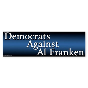 Democrats Against Al Franken Bumper Sticker