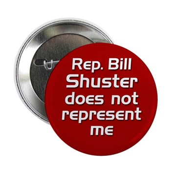 Bill Shuster does NOT Represent Me in Congress (anti-Shuster political pin)