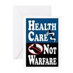 Health Care Not Warfare Greeting Card