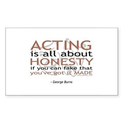 Acting is all about Honesty... Sticker (Rectangle)