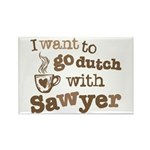 I want to go dutch w/Sawyer Rectangle Magnet