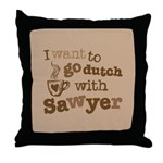 I want to go dutch w/Sawyer Throw Pillow