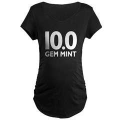 10.0 Gem Mint Maternity Dark T-Shirt