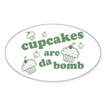 Cupcakes Are Da Bomb Oval Sticker