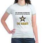 My Sister is serving - Army Jr. Ringer T-Shirt