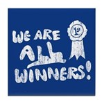 We Are All Winners Tile Coaster