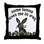 Some bunny loves me in Iraq Throw Pillow