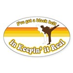 Black Belt in Keepin It Real Sticker (Oval)