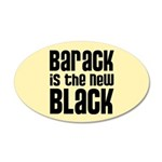 Barack is the New Black 35x21 Oval Wall Decal