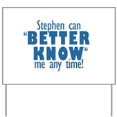 Stephen Can Better Know Me Yard Sign