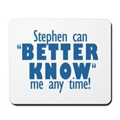 Stephen Can Better Know Me Mousepad