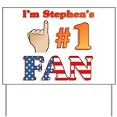 I'm Stephen's #1 Fan Yard Sign