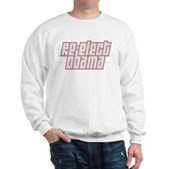 Re-Elect Obama Sweatshirt