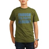 Enough Tea Party Already Organic Men's T-Shirt (da
