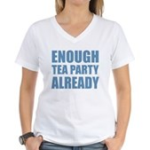 Enough Tea Party Already Women's V-Neck T-Shirt