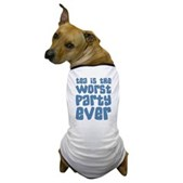 Worst Party Ever Dog T-Shirt