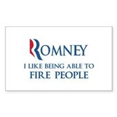 Anti-Romney: Fire People Sticker (Rectangle)
