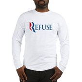 Anti-Romney Refuse Long Sleeve T-Shirt