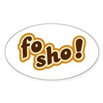 Fo Sho Oval Sticker