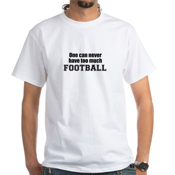 Never Too Much FOOTBALL White T-Shirt