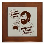 Milk Was a Bad Choice Framed Tile