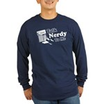 Talk Nerdy To Me Long Sleeve Dark T-Shirt
