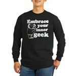 Embrace Your Inner Geek Long Sleeve Dark T-Shirt