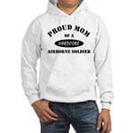 Proud Mom Airborne Soldier Hooded Sweatshirt