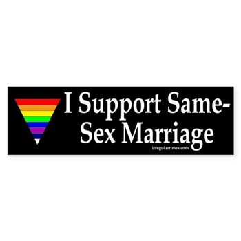 I Support Same-Sex Marriage Bumper Sticker
