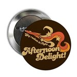 Afternoon Delight Button