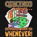 Quilting Shirt - Quilting Forever T-Shirt T-Shirt