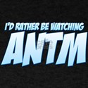 I'd Rather Be Watching ANTM T-Shirt