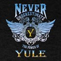 never underestimate the power of Yule T-Shirt