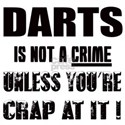 Dart is not a crime Unless you're cr White T-Shirt