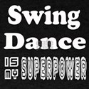 Swing Dance Is My SuperPower T-Shirt