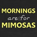 Mornings are for mimos Shirt