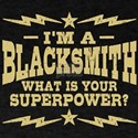 I'm A Blacksmith What Is Your Superpo T-Shirt