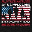 I Have Lived By A Simple Code T Shirt T-Shirt