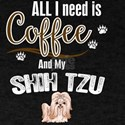 All I need is Coffee and my Shih Tzu T-Shirt