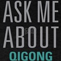 Ask Me About Qigong T-Shirt