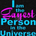 I Am the Gayest Person in the Universe T-Shirt