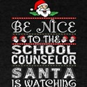 Be Nice To School Counselor Santa Is Watch T-Shirt